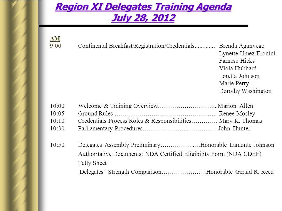 Region XI Delegates Training Agenda July 28, 2012