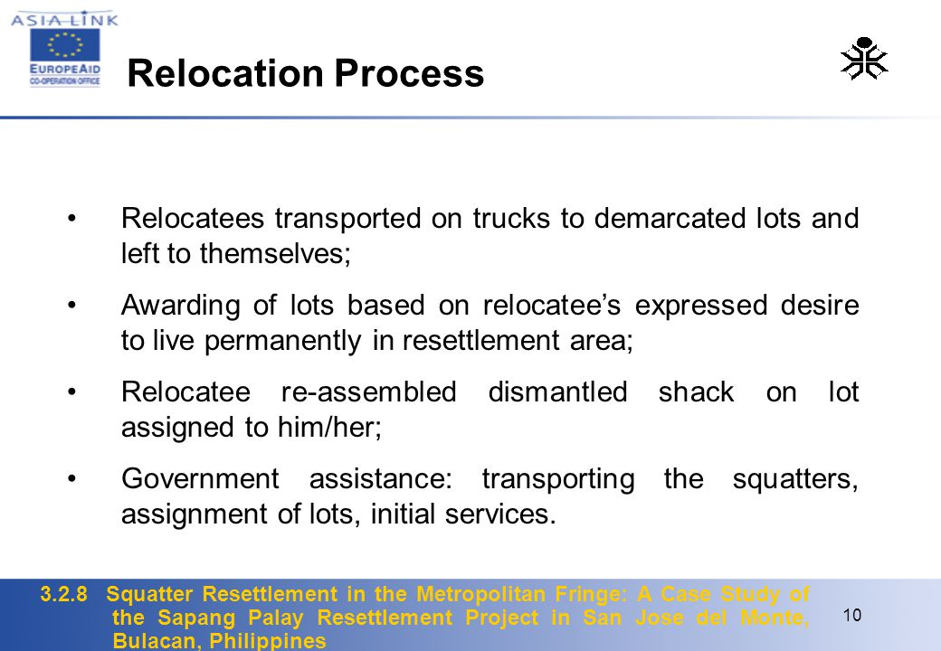 Relocation Process Relocatees transported on trucks to demarcated lots and left to themselves;