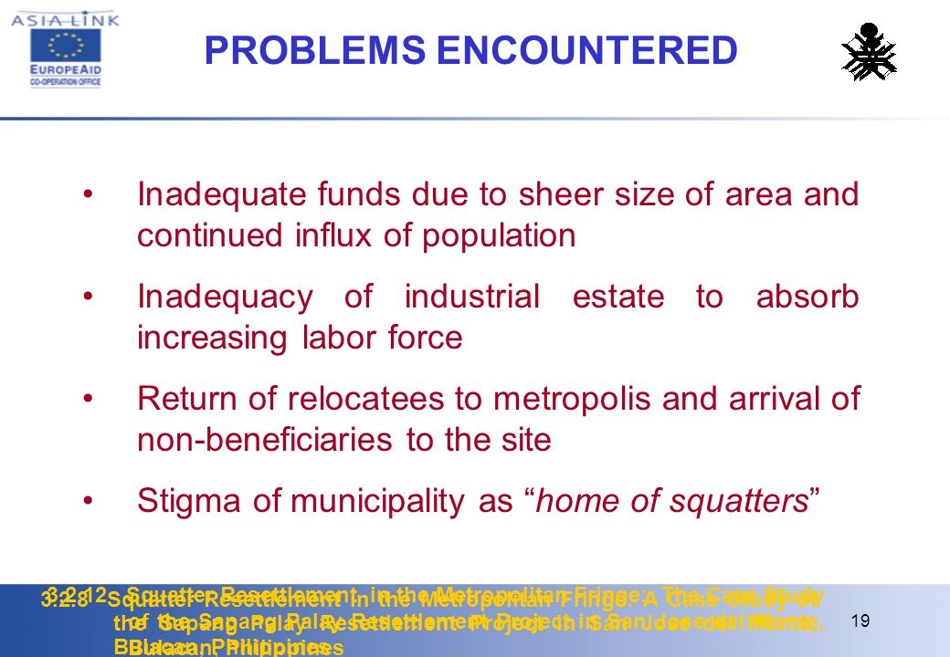 PROBLEMS ENCOUNTERED Inadequate funds due to sheer size of area and continued influx of population.