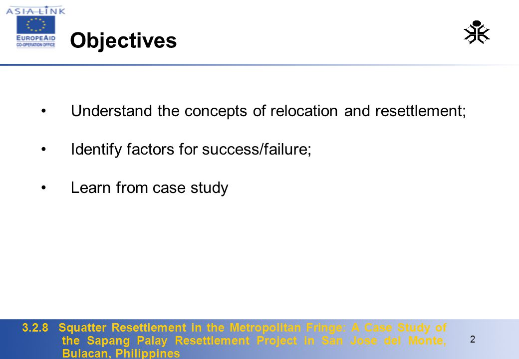 Objectives Understand the concepts of relocation and resettlement;