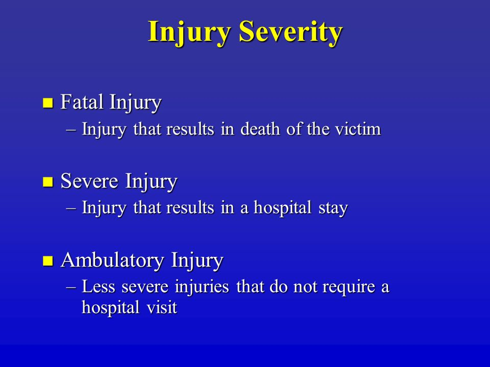 Injury Severity Fatal Injury Severe Injury Ambulatory Injury