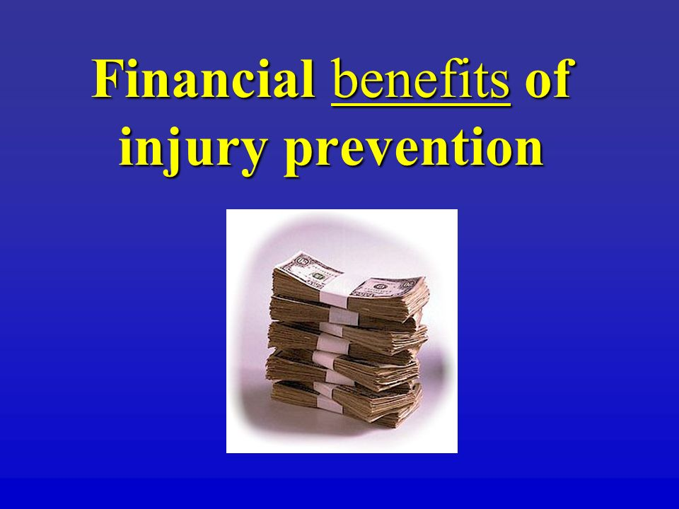 Financial benefits of injury prevention