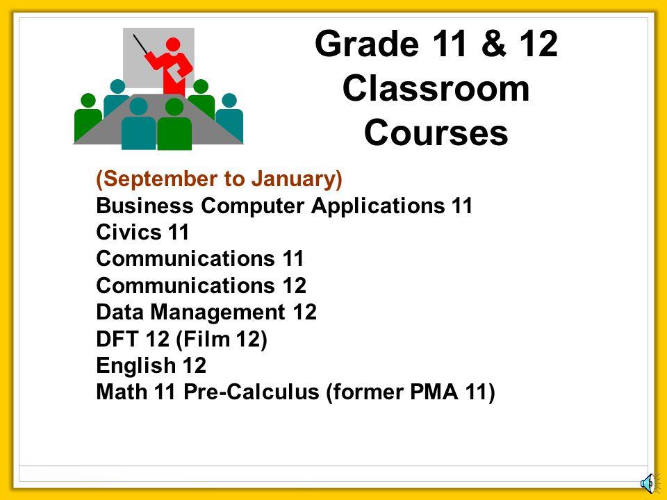 Grade 11 & 12 Classroom Courses