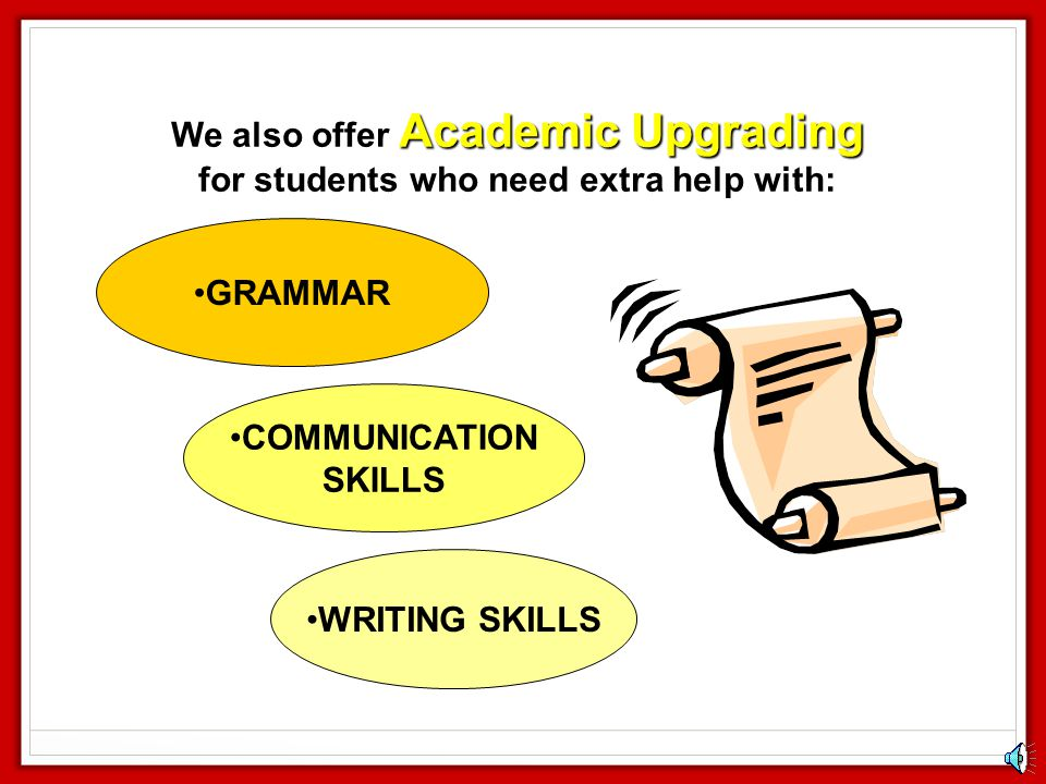 We also offer Academic Upgrading