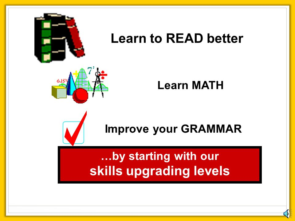 …by starting with our skills upgrading levels