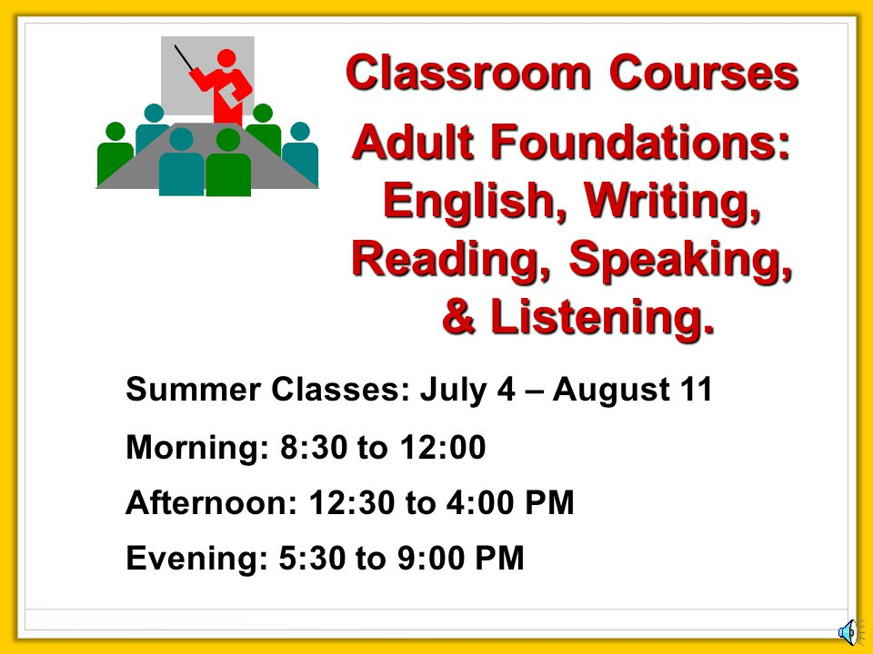 Classroom Courses Adult Foundations: English, Writing,