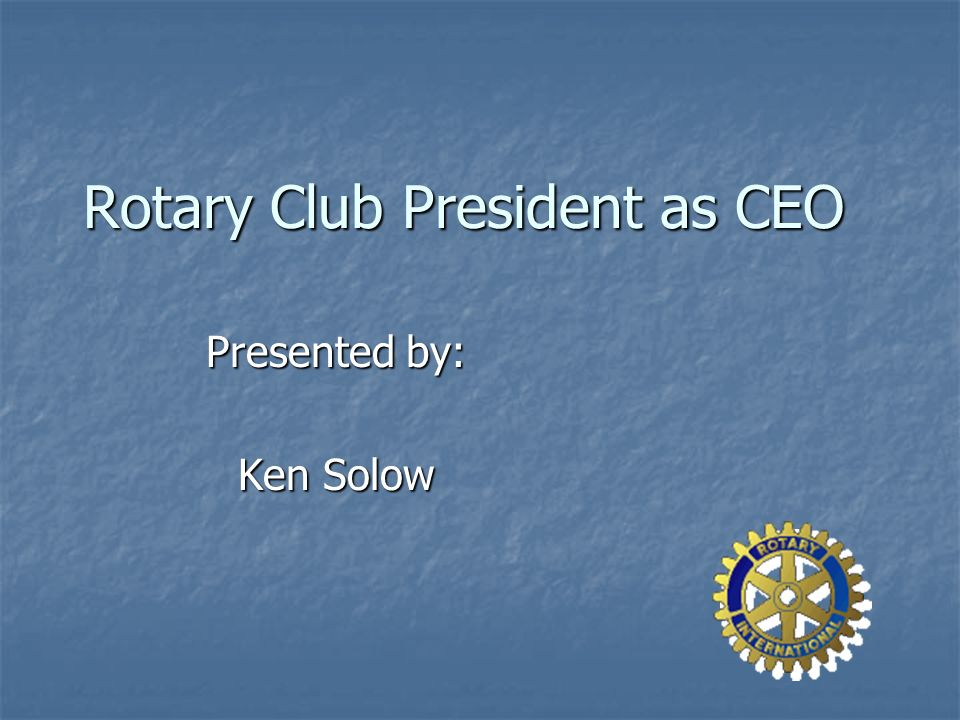 Rotary Club President as CEO