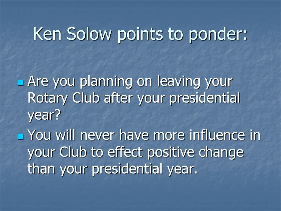 Ken Solow points to ponder: