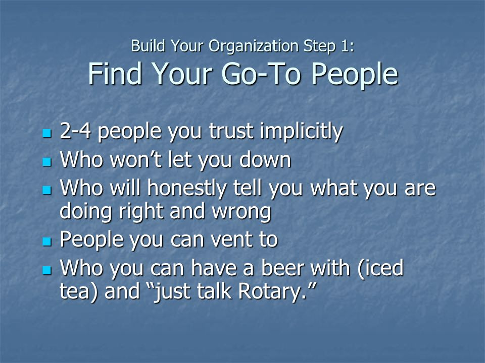 Build Your Organization Step 1: Find Your Go-To People