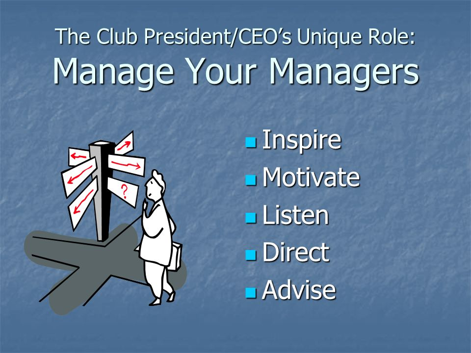 The Club President/CEO's Unique Role: Manage Your Managers
