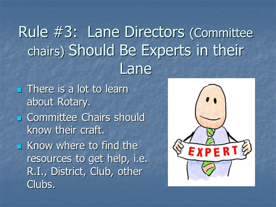 Rule #3: Lane Directors (Committee chairs) Should Be Experts in their Lane
