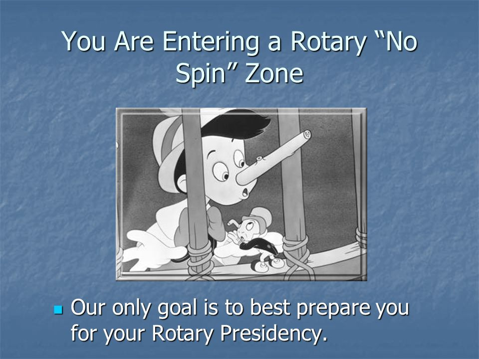 You Are Entering a Rotary No Spin Zone