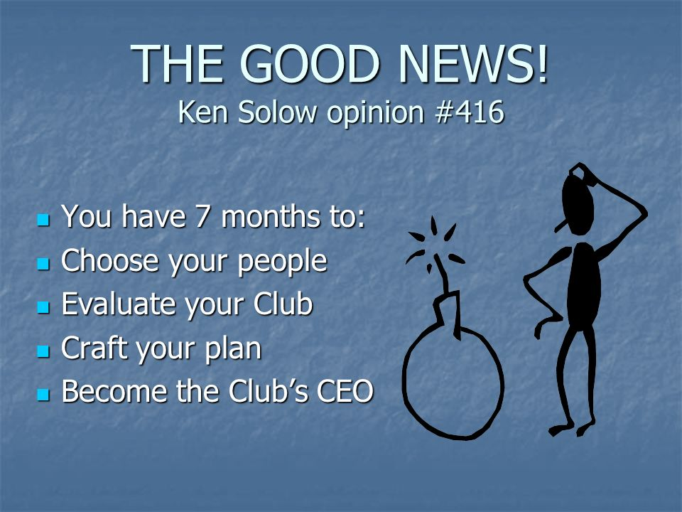 THE GOOD NEWS! Ken Solow opinion #416