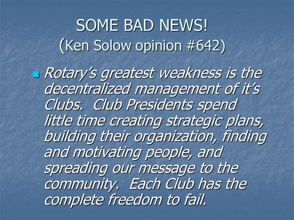 SOME BAD NEWS! (Ken Solow opinion #642)