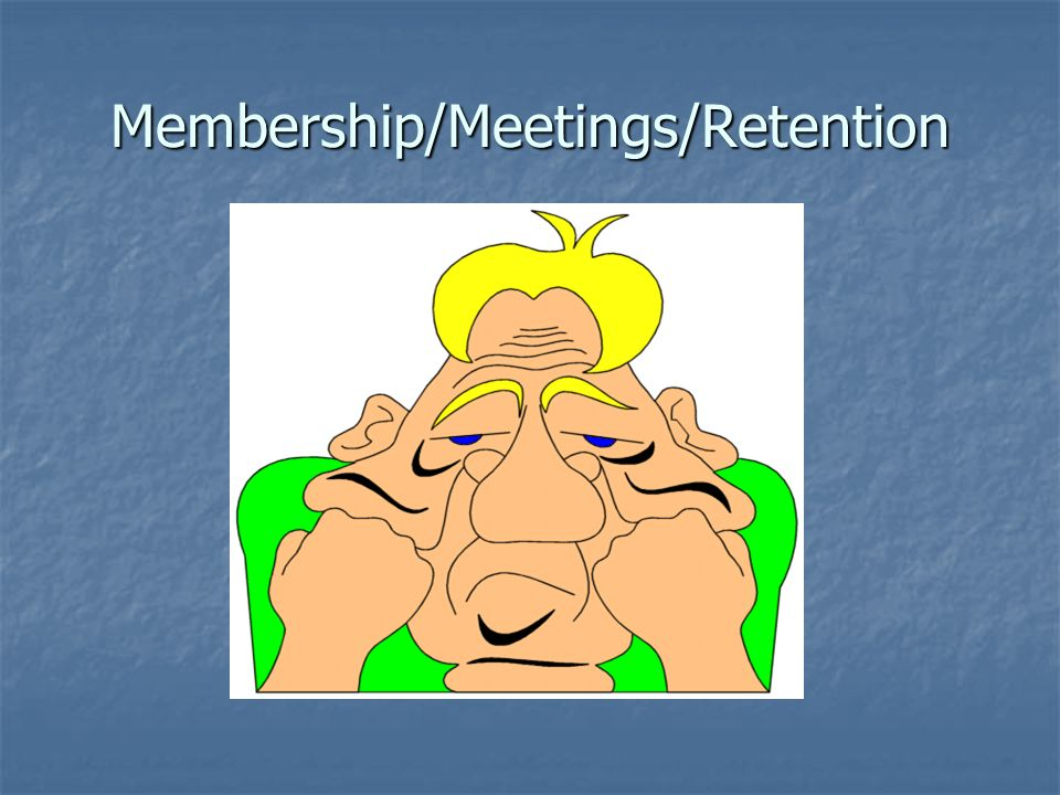 Membership/Meetings/Retention