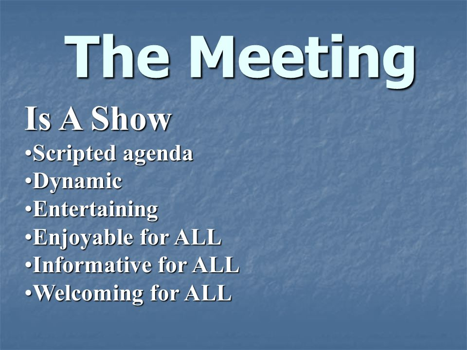 The Meeting Is A Show Scripted agenda Dynamic Entertaining