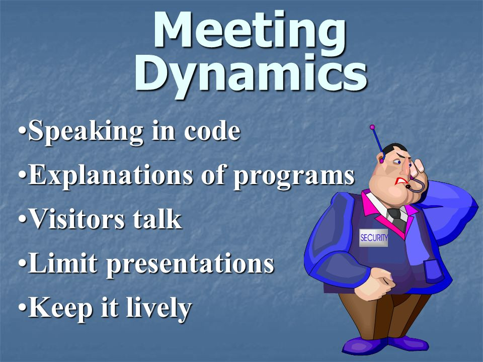 Meeting Dynamics Speaking in code Explanations of programs