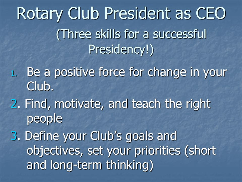 Rotary Club President as CEO (Three skills for a successful Presidency