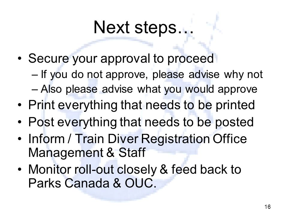 Next steps… Secure your approval to proceed