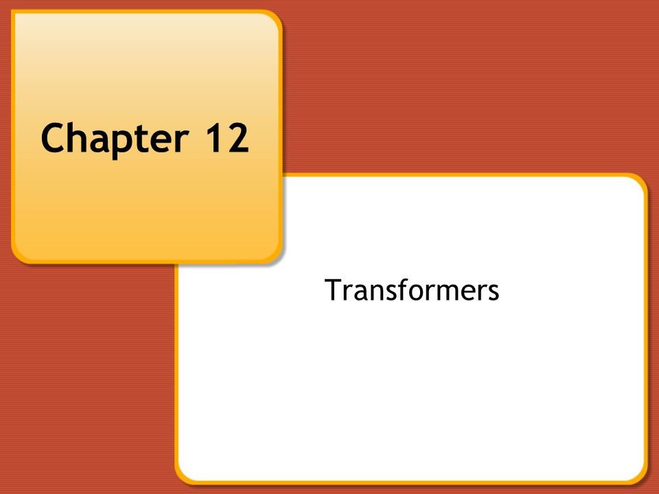 Chapter 12 Transformers