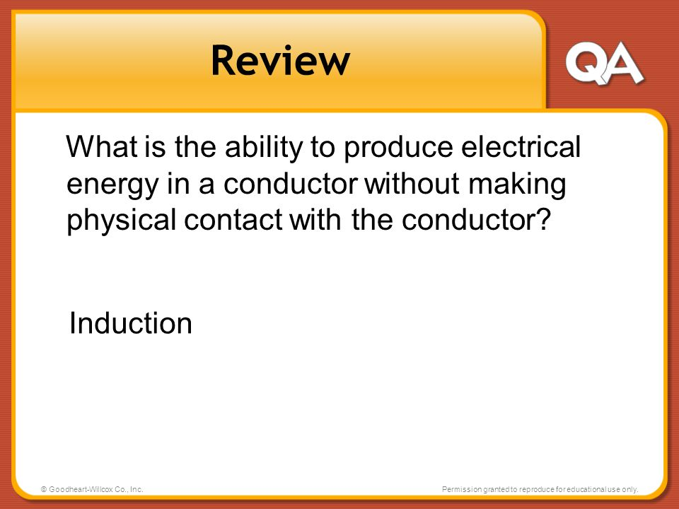 Review What is the ability to produce electrical energy in a conductor without making physical contact with the conductor