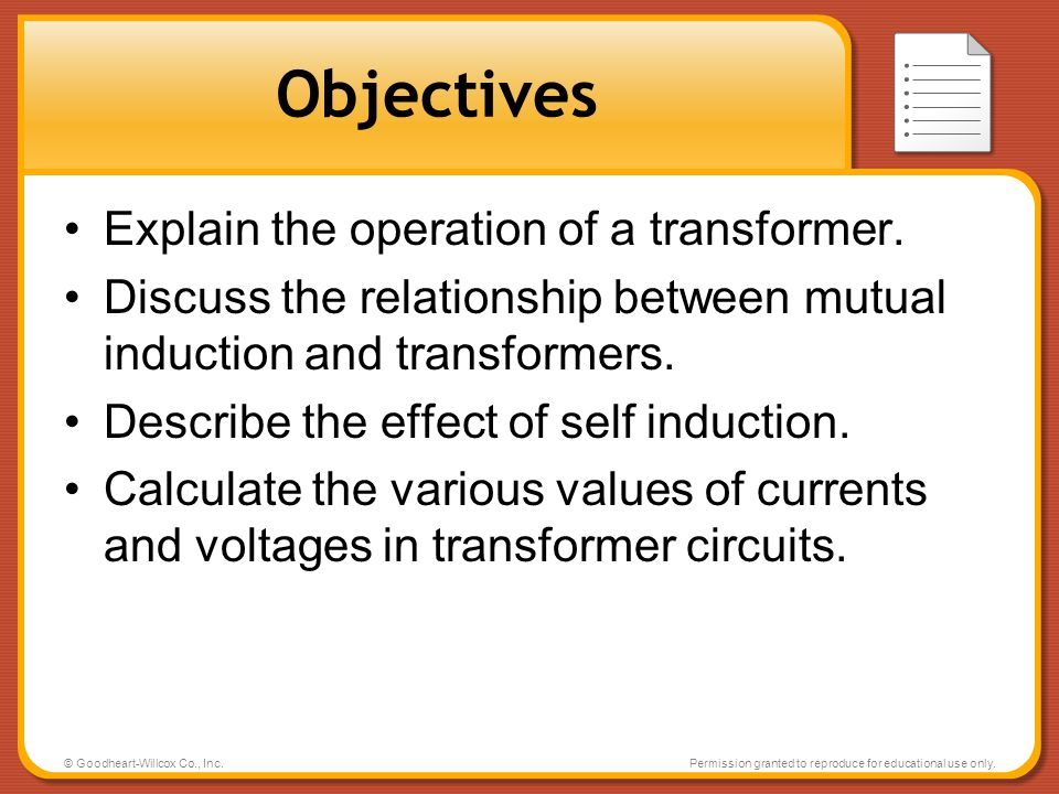 Objectives Explain the operation of a transformer.