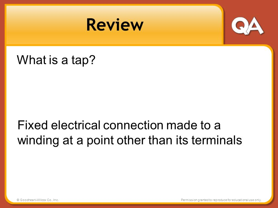 Review What is a tap Fixed electrical connection made to a winding at a point other than its terminals.