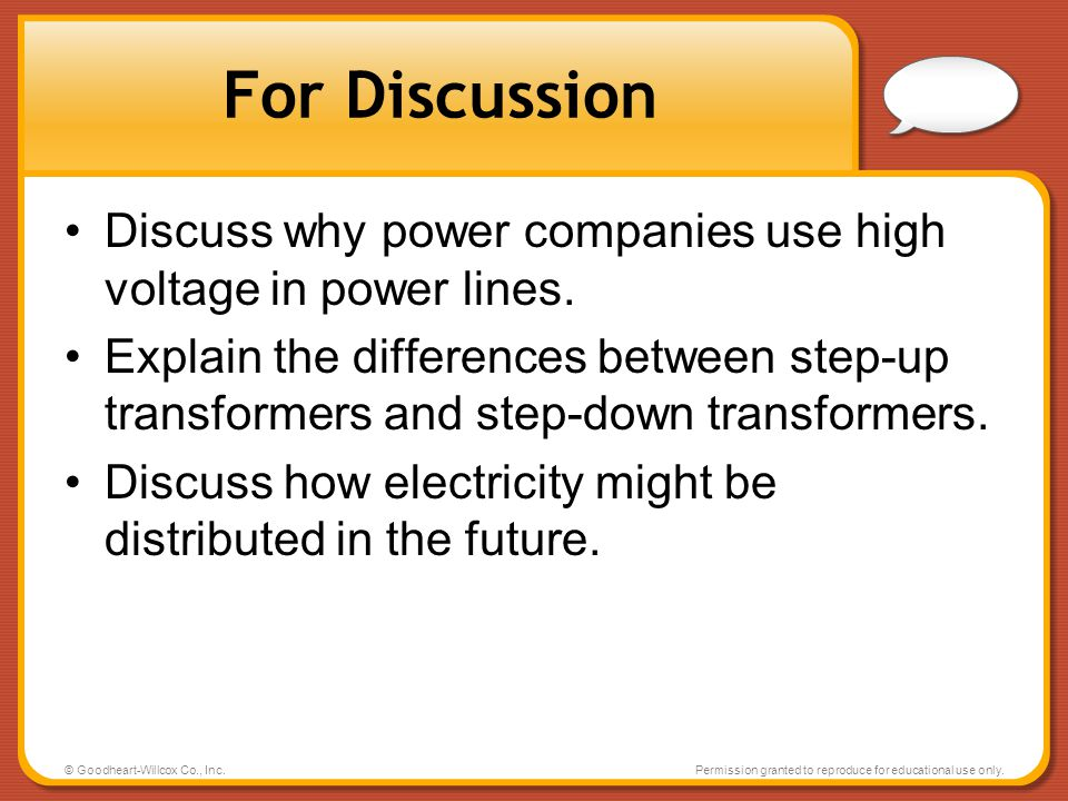 For Discussion Discuss why power companies use high voltage in power lines.