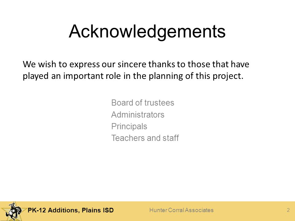 Acknowledgements We wish to express our sincere thanks to those that have played an important role in the planning of this project.