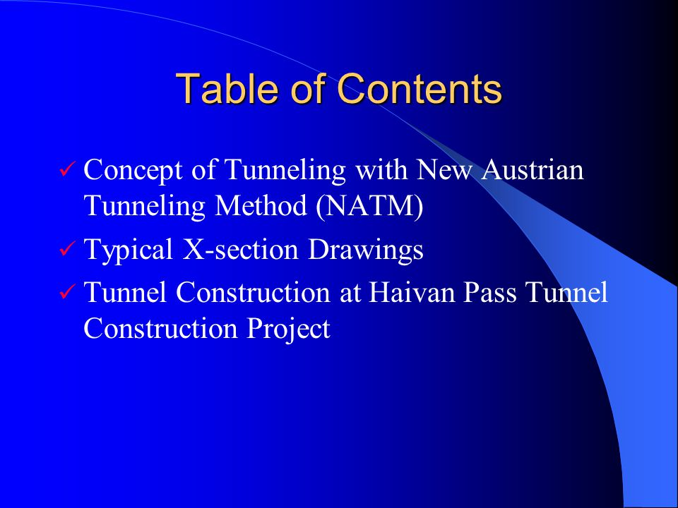 Table of Contents Concept of Tunneling with New Austrian Tunneling Method (NATM) Typical X-section Drawings.