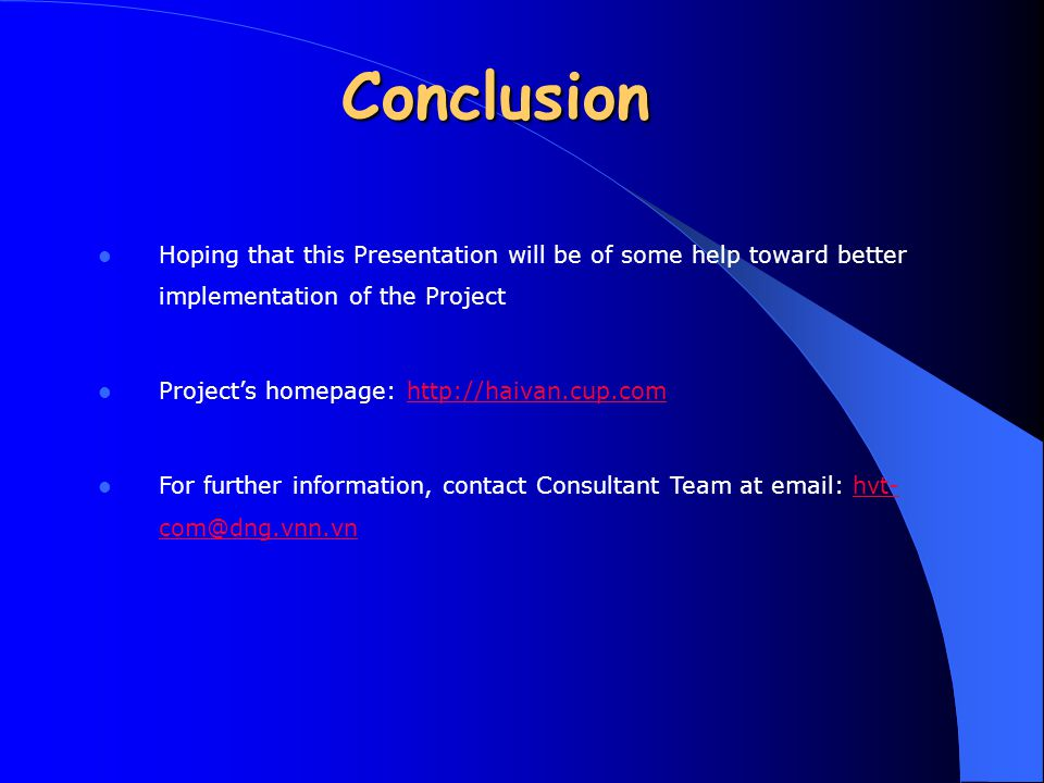 Conclusion Hoping that this Presentation will be of some help toward better implementation of the Project.