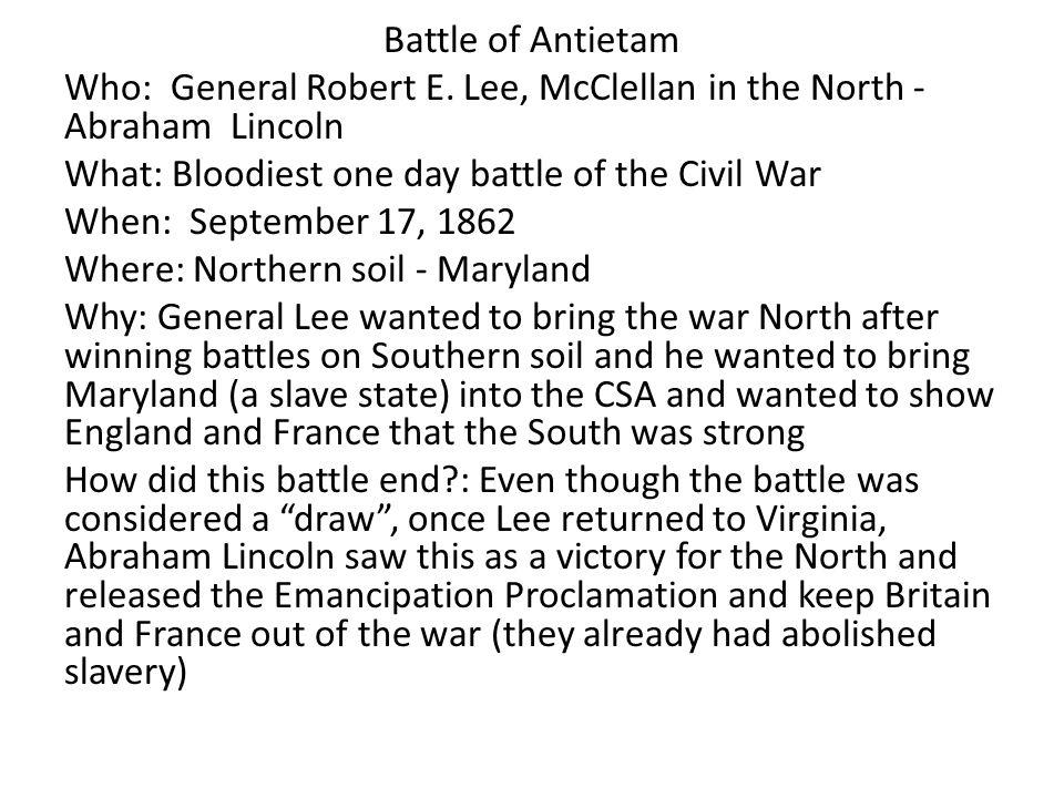 Battle of Antietam Who: General Robert E