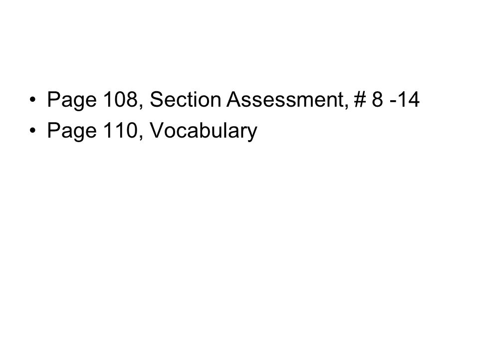 Page 108, Section Assessment, # 8 -14