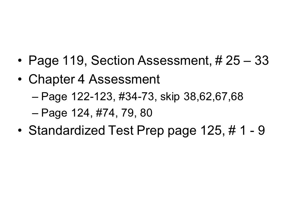 Page 119, Section Assessment, # 25 – 33 Chapter 4 Assessment
