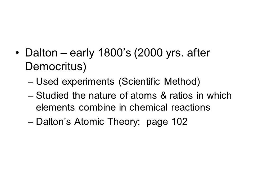 Dalton – early 1800's (2000 yrs. after Democritus)