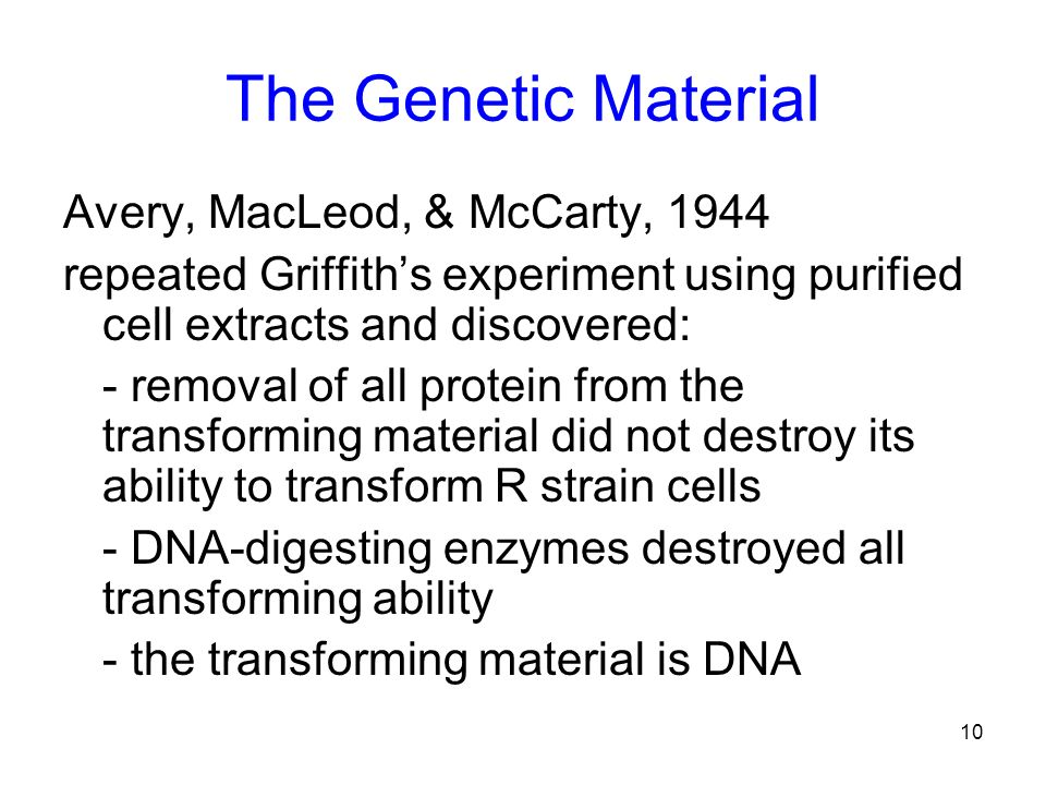 The Genetic Material Avery, MacLeod, & McCarty, 1944