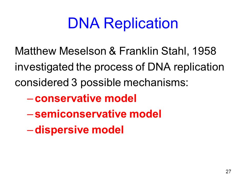 DNA Replication Matthew Meselson & Franklin Stahl, 1958
