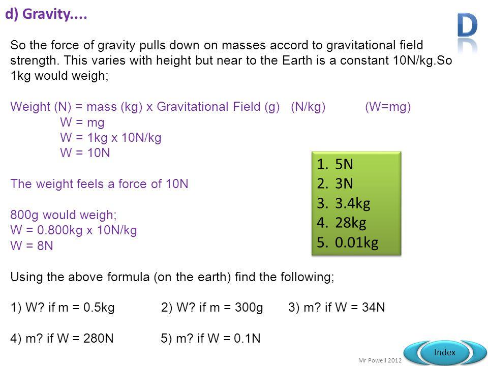 d) Gravity.... D.