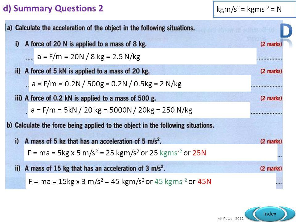 D d) Summary Questions 2 kgm/s2 = kgms-2 = N