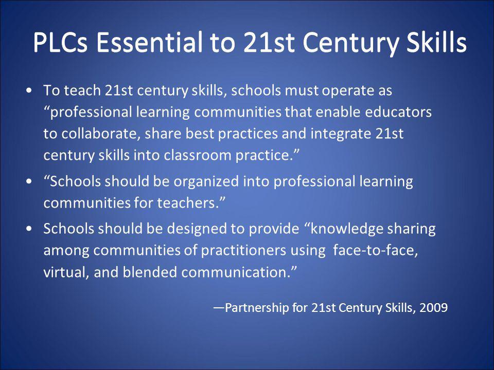 PLCs Essential to 21st Century Skills