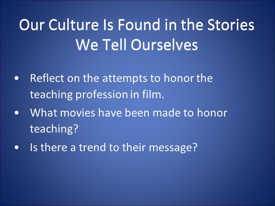 Our Culture Is Found in the Stories We Tell Ourselves