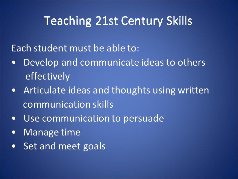 the importance of communication in the 21st century Characteristics of a 21st century classroom  effective communication skills, and knowledge of technology that students will need in the 21st century workplace.