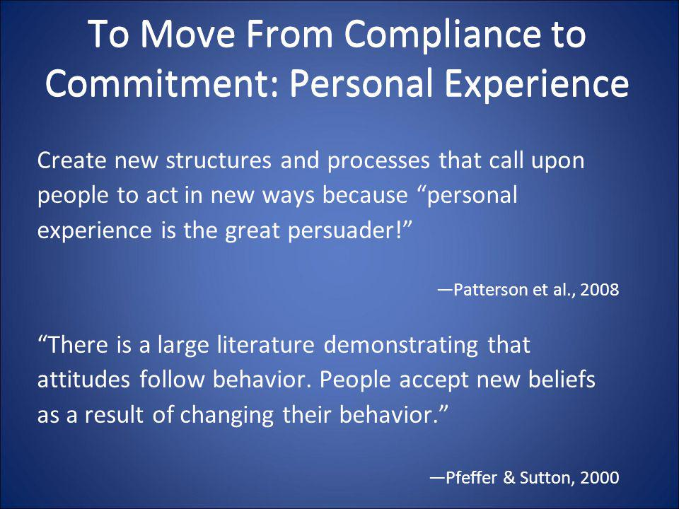 To Move From Compliance to Commitment: Personal Experience