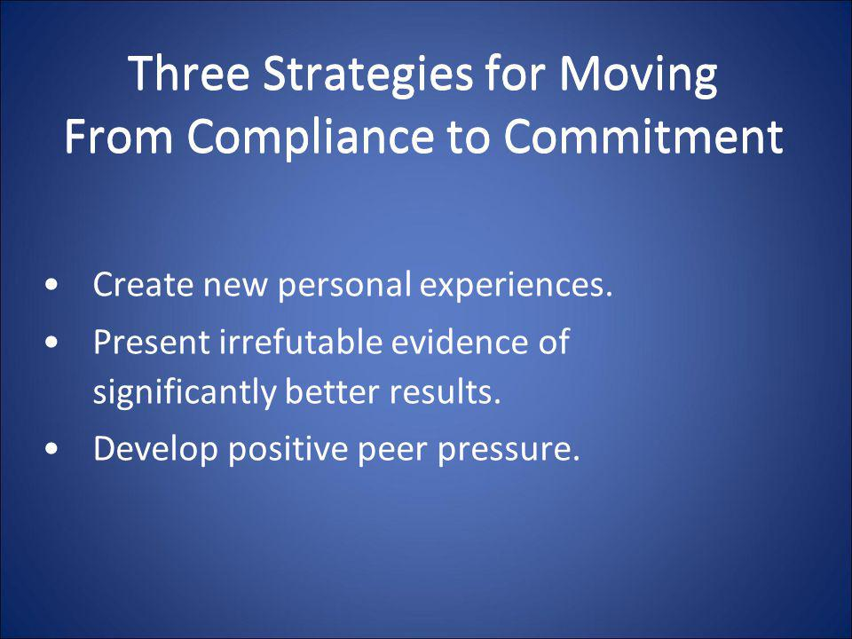 Three Strategies for Moving From Compliance to Commitment