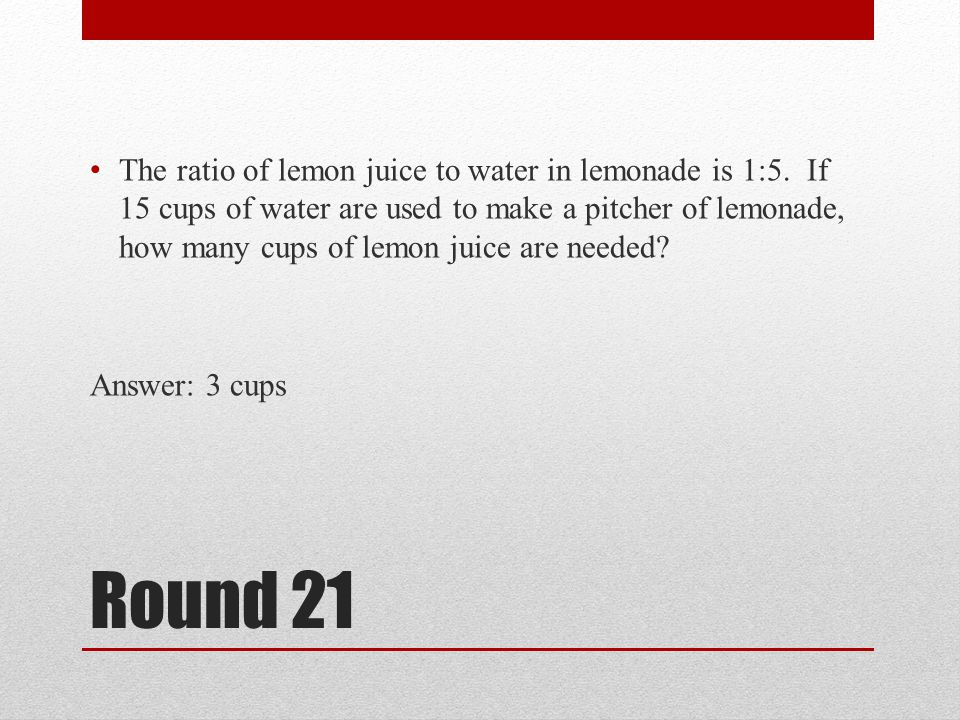 The ratio of lemon juice to water in lemonade is 1:5