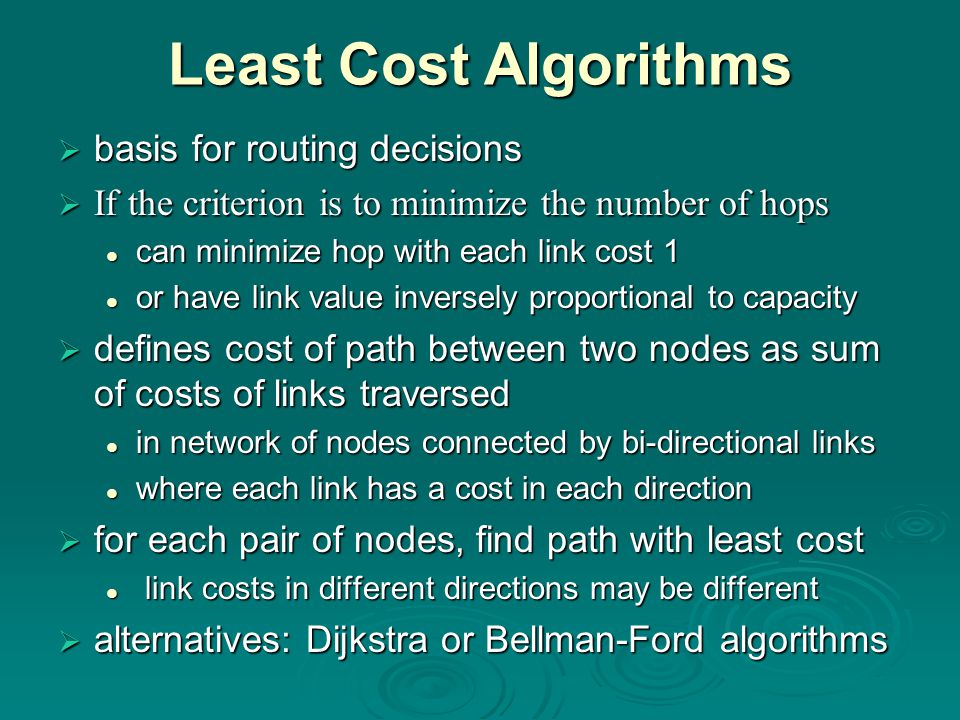 Least Cost Algorithms basis for routing decisions