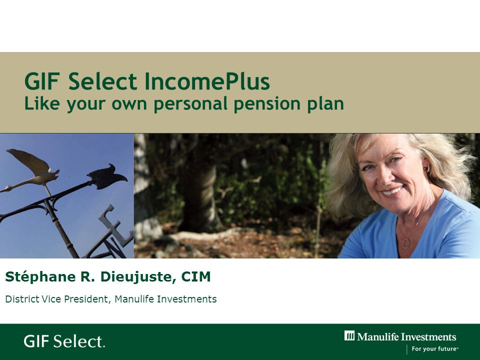 GIF Select IncomePlus Like your own personal pension plan