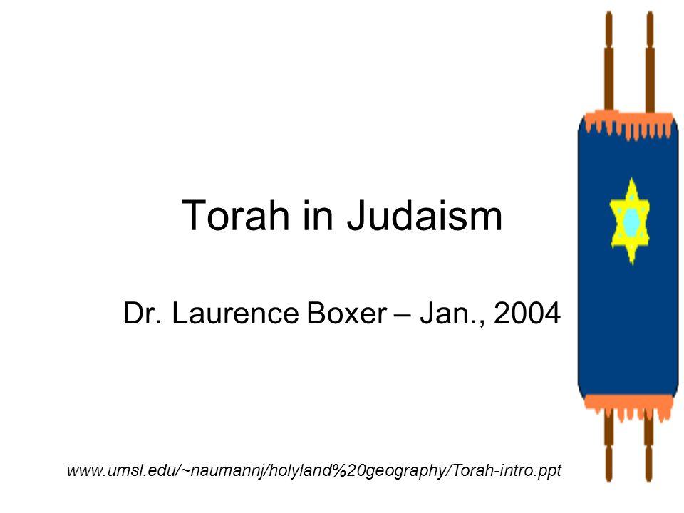 Torah in Judaism Dr. Laurence Boxer – Jan., 2004