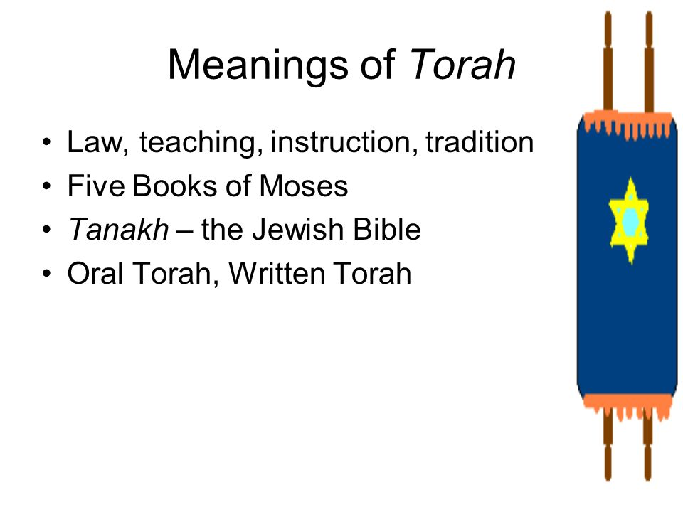 Meanings of Torah Law, teaching, instruction, tradition
