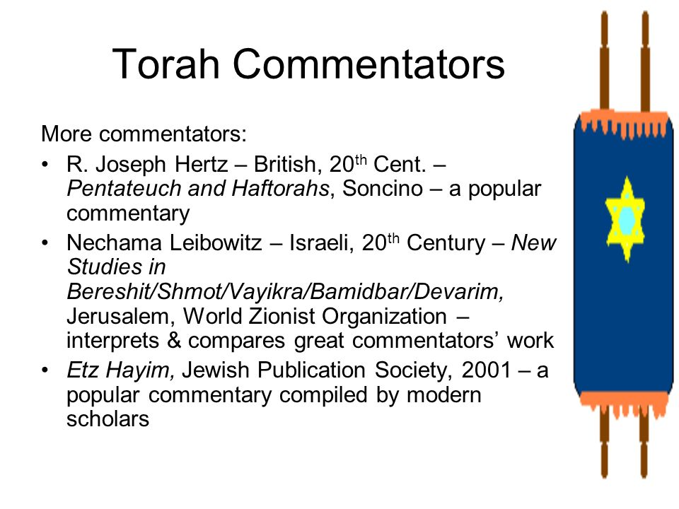 Torah Commentators More commentators: